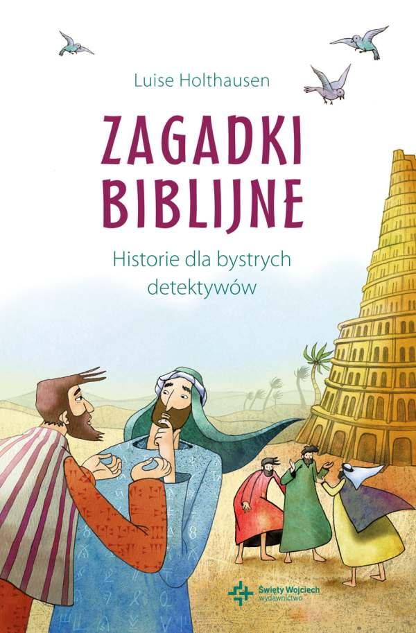 Zagadki biblijne. Historie dla bystrych detektywów